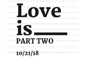 Love is __________: Part 2