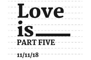 Love is __________: Part 5