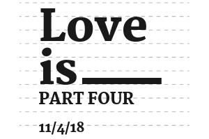 Love is __________: Part 4