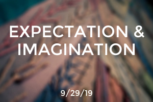 Expectation & Imagination