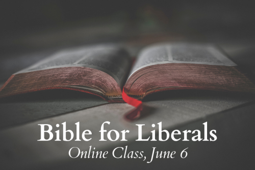 Bible for Liberals Class
